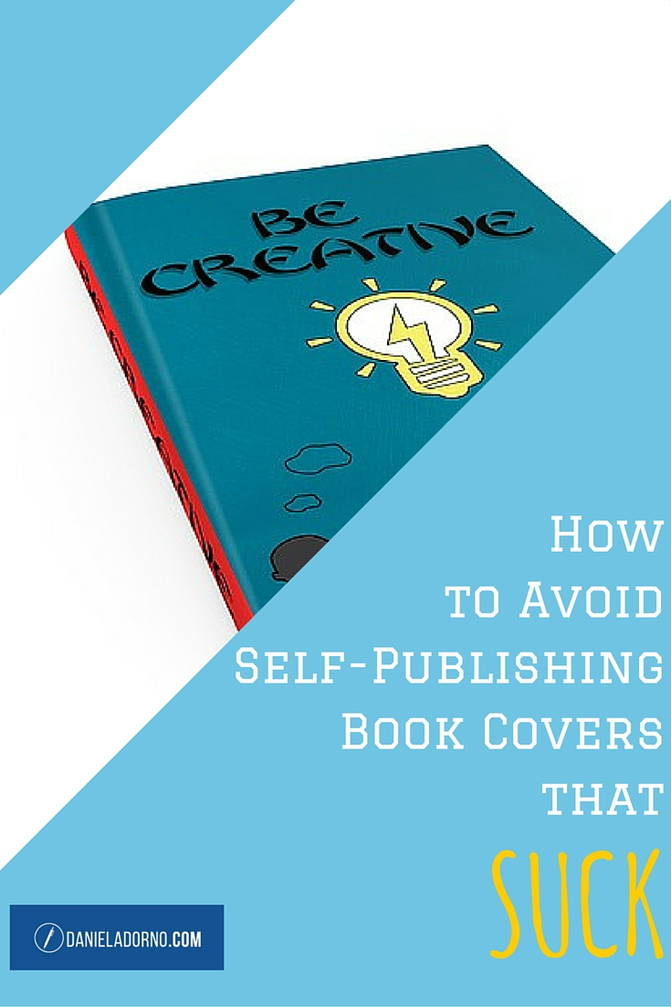 How to Avoid Self-Publishing Book Covers